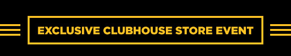 Exclusive Clubhouse Store Event