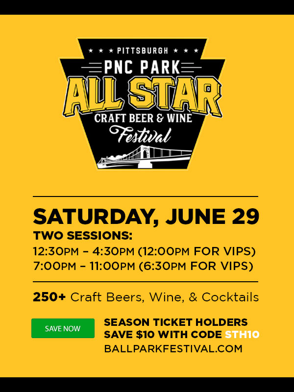 Save $10 on tickets to the All Star Beer & Wine Festival @ PNC Park - Saturday, June 29, 2019. It's back for 2019, make your plans now and save! Two great sessions on Saturday, June 29, use code STH10 to save $10 per ticket - exclusive to Season Ticket Holders.